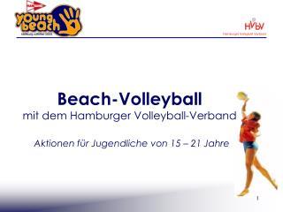 Beach-Volleyball mit dem Hamburger Volleyball-Verband  Aktionen f r Jugendliche von 15   21 Jahre