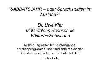 SABBATSJAHR   oder Sprachstudien im Ausland   Dr. Uwe Kj r M lardalens Hochschule V ster s