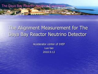 The Alignment Measurement for The Daya Bay Reactor Neutrino Detector
