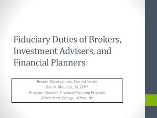 Fiduciary Duties of Brokers, Investment Advisers, and Financial Planners