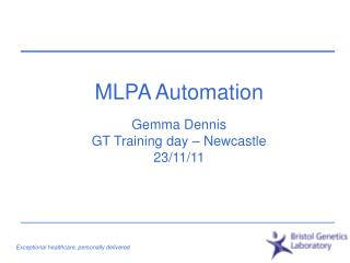 MLPA Automation   Gemma Dennis GT Training day   Newcastle 23