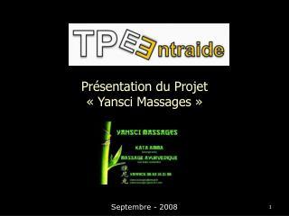 Pr sentation du Projet   Yansci Massages