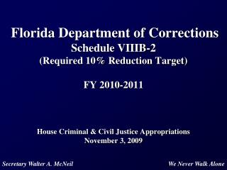 Florida Department of Corrections  Schedule VIIIB-2 Required 10 Reduction Target  FY 2010-2011    House Criminal  Civil