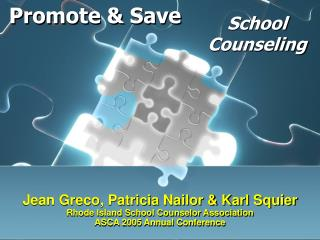 Jean Greco, Patricia Nailor  Karl Squier Rhode Island School Counselor Association ASCA 2005 Annual Conference