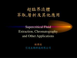 Supercritical Fluid  Extraction, Chromatography  and Other Applications