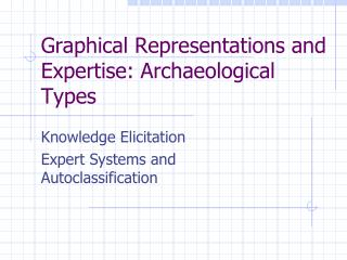 Graphical Representations and Expertise: Archaeological Types