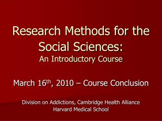 Research Methods for the Social Sciences:  An Introductory Course