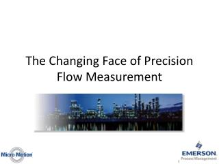 The Changing Face of Precision Flow Measurement