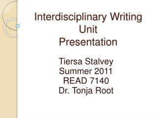 Interdisciplinary Writing Unit Presentation