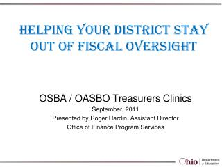 HELPING YOUR DISTRICT STAY OUT OF FISCAL OVERSIGHT