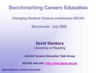 Benchmarking Careers Education  Changing Student Choices conference HECSU      Manchester  July 2006