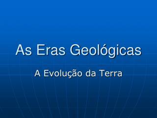 As Eras Geol gicas