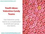 Youth Ideas: Valentine Candy Teams