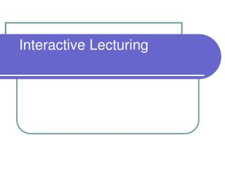 Interactive Lecturing