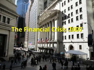 The Financial Crisis 2007