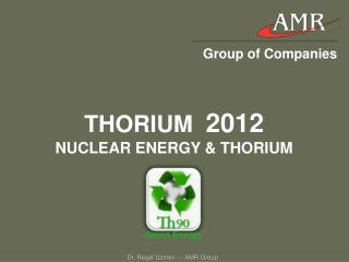 THORIUM  2012 NUCLEAR ENERGY  THORIUM