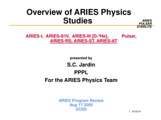 Overview of ARIES Physics Studies
