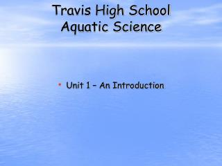 Travis High School  Aquatic Science