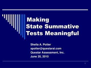 Making                             State Summative   Tests Meaningful
