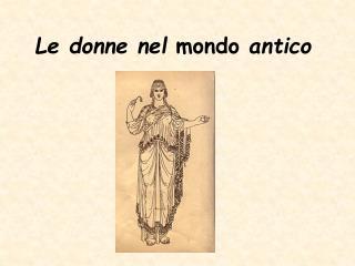 Le donne nel mondo antico