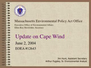 Massachusetts Environmental Policy Act Office  Executive Office of Environmental Affairs Ellen Roy Herzfelder, Secretary