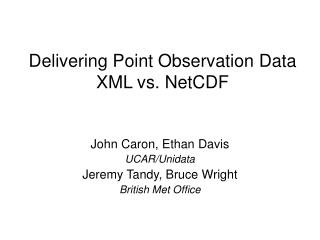 Delivering Point Observation Data XML vs. NetCDF