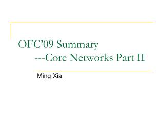 OFC 09 Summary  ---Core Networks Part II