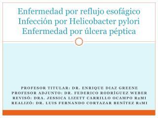 Enfermedad por reflujo esof gico Infecci n por Helicobacter pylori Enfermedad por  lcera p ptica