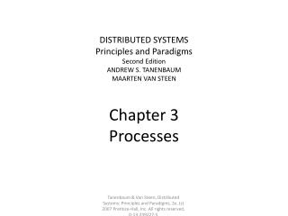 DISTRIBUTED SYSTEMS Principles and Paradigms Second Edition ANDREW S. TANENBAUM MAARTEN VAN STEEN  Chapter 3 Processes