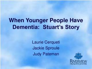 When Younger People Have Dementia:  Stuart s Story