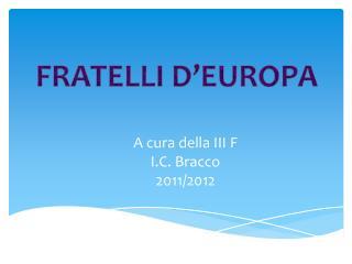 A cura della III F  I.C. Bracco 2011