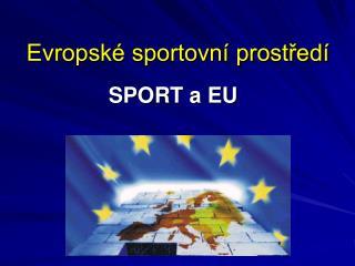 Evropsk  sportovn  prostred