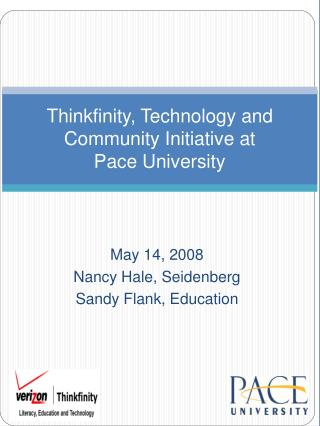 Thinkfinity, Technology and Community Initiative at  Pace University