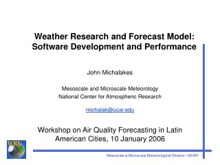 Weather Research and Forecast Model: Software Development and Performance