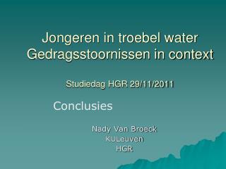 Jongeren in troebel water Gedragsstoornissen in context  Studiedag HGR 29