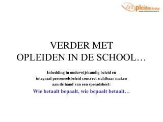 VERDER MET  OPLEIDEN IN DE SCHOOL