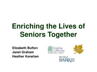 Enriching the Lives of Seniors Together