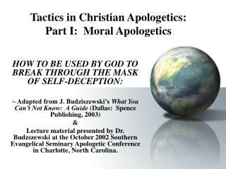 Tactics in Christian Apologetics: Part I:  Moral Apologetics