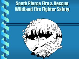 South Pierce Fire  Rescue Wildland Fire Fighter Safety