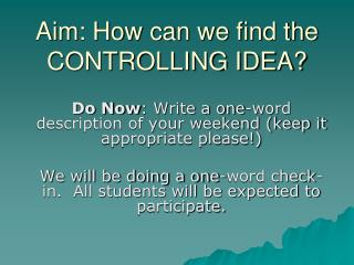 Aim: How can we find the CONTROLLING IDEA