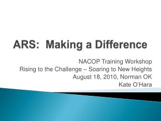 ARS:  Making a Difference