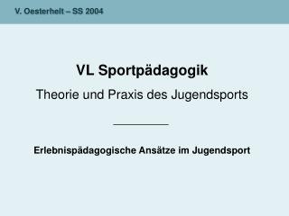 VL Sportp dagogik Theorie und Praxis des Jugendsports   Erlebnisp dagogische Ans tze im Jugendsport