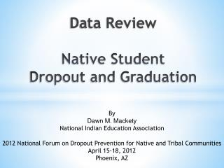 Data Review  Native Student  Dropout and Graduation