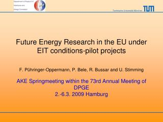 Future Energy Research in the EU under EIT conditions-pilot projects