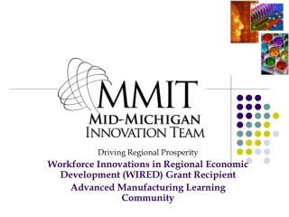 Driving Regional Prosperity Workforce Innovations in Regional Economic Development WIRED Grant Recipient Advanced Manufa