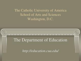 The Catholic University of America School of Arts and Sciences Washington, D.C.