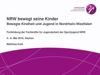 NRW bewegt seine Kinder Bewegte Kindheit und Jugend in Nordrhein-Westfalen   Fortbildung der Fachkr fte f r Jugendarbeit