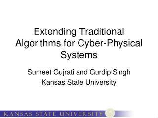 Extending Traditional Algorithms for Cyber-Physical Systems