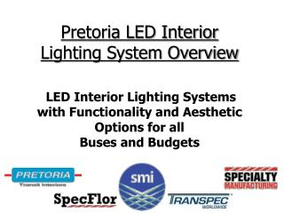 Pretoria LED Interior Lighting System Overview   LED Interior Lighting Systems with Functionality and Aesthetic Options