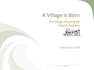 A Village is Born